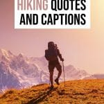 Best Hiking Quotes and Hiking Captions for Instagram