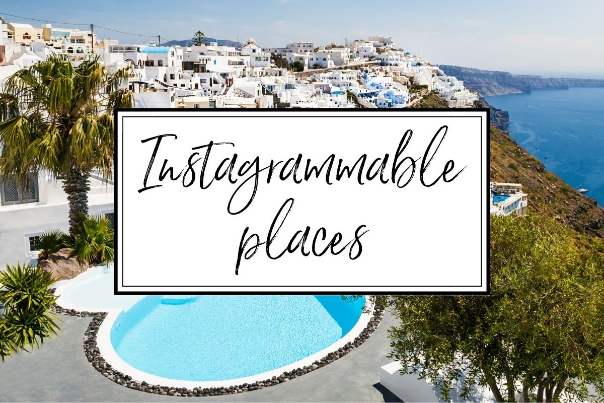 Instagrammable places